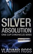 Silver Absolution ebook by Vladimir Ross