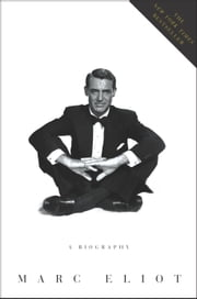 Cary Grant - A Biography ebook by Marc Eliot