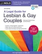 Legal Guide for Lesbian & Gay Couples, A ebook by Frederick Hertz, Attorney, Emily Doskow