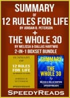 Summary of 12 Rules for Life: An Antidote to Chaos by Jordan B. Peterson + Summary of The Whole 30 by Melissa & Dallas Hartwig 2-in-1 Boxset Bundle ebook by SpeedyReads
