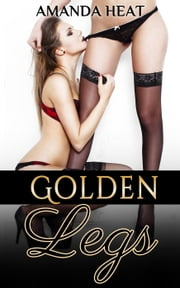 Golden Legs ebook by Amanda Heat
