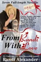 From Randi With Love eBook von Randi Alexander