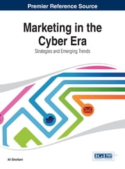 Marketing in the Cyber Era - Strategies and Emerging Trends ebook by Ali Ghorbani