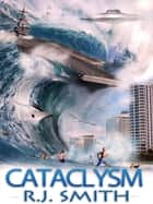 Cataclysm ebook by RJ Smith
