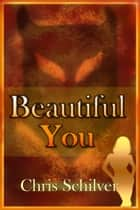 Beautiful You ebook by Chris Schilver