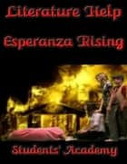 Literature Help: Esperanza Rising ebook by Students' Academy