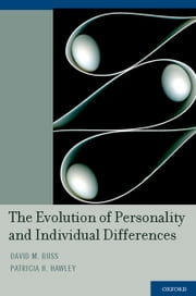 The Evolution of Personality and Individual Differences ebook by David M. Buss,Patricia H. Hawley