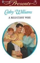 A Reluctant Wife ebook by Cathy Williams