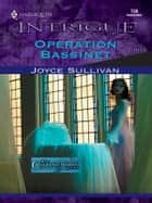 Operation Bassinet ebook by Joyce Sullivan