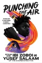 Punching the Air ebook by Ibi Zoboi, Yusef Salaam