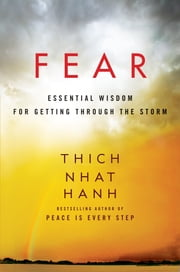 Fear - Essential Wisdom for Getting Through the Storm ebook by Thich Nhat Hanh