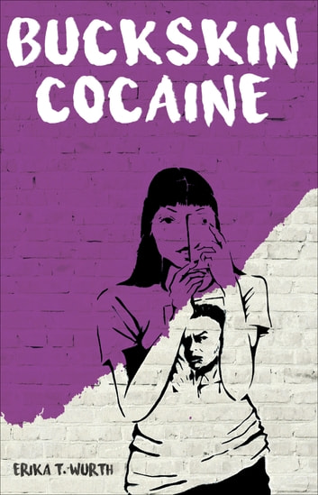 Buckskin Cocaine ebook by Erika Wurth