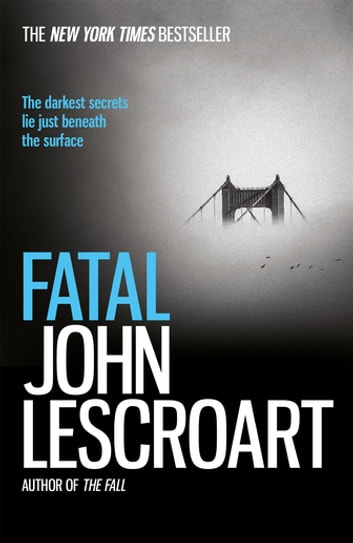 Fatal - A captivating thriller of a love affair that turns deadly ebook by John Lescroart