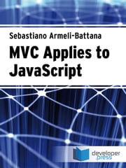 MVC Applies To JavaScript ebook by Sebastiano Armeli-Battana