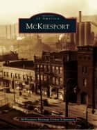 McKeesport ebook by McKeesport Heritage Center Volunteers