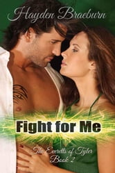 Fight For Me ebook by Hayden Braeburn