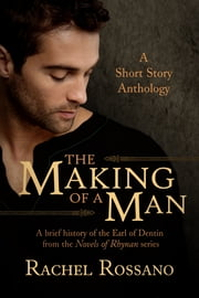 The Making of a Man: A Short Story Anthology ebook by Rachel Rossano