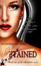 OBTAINED (Book One) ebook by Shanora Williams