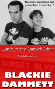 Lords of the Sunset Strip ebook by Blackie Dammett