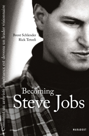 Becoming Steve Jobs ebook by Brent Schlender,Rick Tetzeli