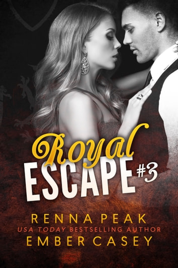 Royal Escape #3 ebook by Ember Casey,Renna Peak