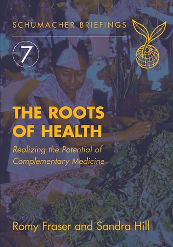 Roots of health ebook by romy fraser 9780857843760 rakuten kobo roots of health realizing the potential of complementary medicine ebook by romy fraser fandeluxe Image collections