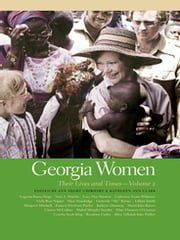 Georgia Women - Their Lives and Times ebook by Kathleen Ann Clark, Carlos Dews, Glenn Eskew,...