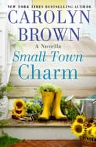 Small Town Charm ebook by Carolyn Brown