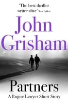 Partners: A Rogue Lawyer Short Story ebook by John Grisham
