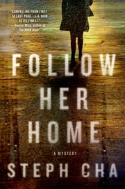 Follow Her Home ebook by Steph Cha