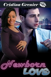 Newborn Love ebook by Cristina Grenier