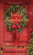 The Season of Us ebook by Holly Chamberlin