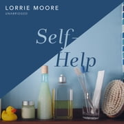 Self-Help audiobook by Lorrie Moore