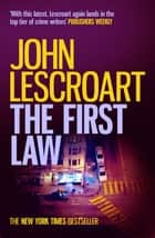 The First Law (Dismas Hardy series, book 9) - A dark and twisted crime thriller ebook by John Lescroart