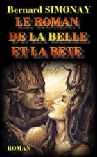 Le Roman de la Belle et la Bête ebook by