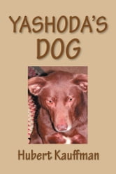 YASHODA'S DOG ebook by Hubert Kauffman