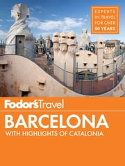 Fodor's Barcelona - with Highlights of Catalonia ebook by Fodor's Travel Guides