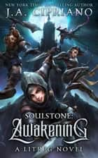 Soulstone: Awakening ebook by J.A. Cipriano