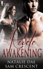 Rude Awakening ebook by Sam Crescent, Natalie Dae