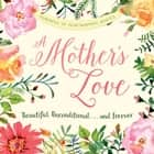 A Mother's Love ebook by Media Adams