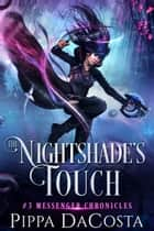 The Nightshade's Touch ebook by Pippa DaCosta