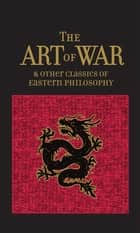 The Art of War & Other Classics of Eastern Philosophy ebook by Sun Tzu, Lao-Tzu, Confucius,...