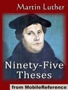 The Ninety-Five Theses On The Power And Efficacy Of Indulgences (95 Theses) (Mobi Classics) eBook by Martin Luther