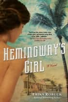 Hemingway's Girl ebook by Erika Robuck