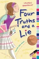 Four Truths and a Lie eBook by Lauren Barnholdt