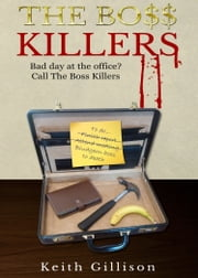 The Boss Killers ebook by Keith Gillison