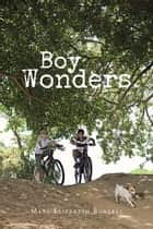 Boy Wonders ebook by Mary Elizabeth Burgess