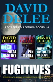 Fugitives - A Grace deHaviland Collection (books 1-3) ebook by David DeLee