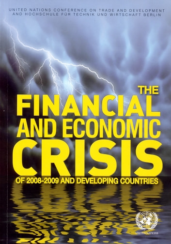 The Financial and Economic Crisis of 2008-2009 and Developing Countries ebook by United Nations