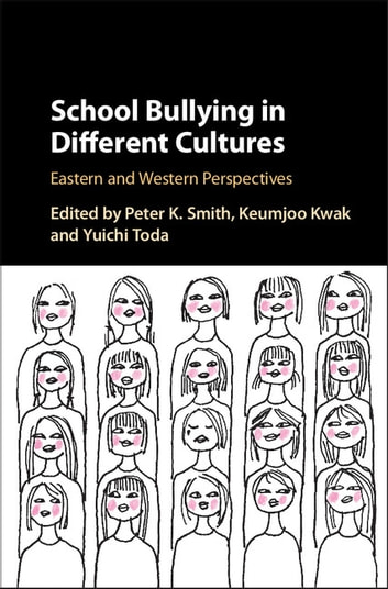 School Bullying in Different Cultures - Eastern and Western Perspectives ebook by